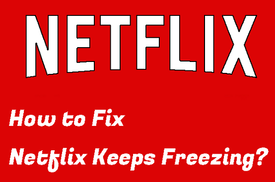 netflix freeze error
